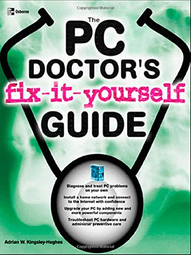 The Pc Doctor'S Fix It Yourself Guide