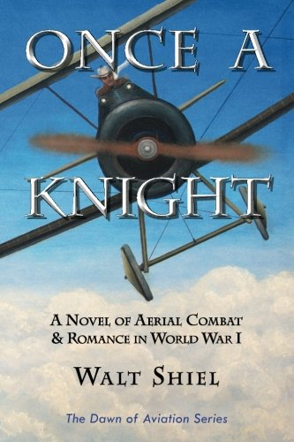 Image of Once a Knight: A Novel of Aerial Combat & Romance in World War I