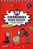 """Afficher """"99 expériences super faciles pour découvrir et comprendre les sciences en s'amusant"""""""
