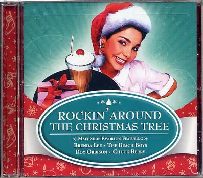 Rockin' Around The Christmas Tree Malt Shop Favorites by BobHelms, Brenda Lee, The Beach Boys, The Drifters and Chuck Berry
