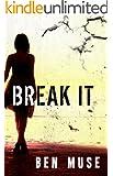 Break It (The Caleb McIntyre Series Book 1)
