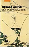 echange, troc Akiyuki Nosaka - Les pornographes