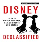 Disney Declassified: Tales of Real Life Disney Scandals, Sex, Accidents and Deaths Hörbuch von Aaron H. Goldberg Gesprochen von: Susan L. Crawford