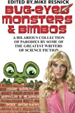 Bug-Eyed Monsters and Bimbos: A Hilarious Collection of Parodies by Some of the Greatest Writers of Science Fiction (161242032X) by Resnick, Mike