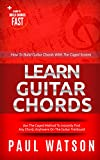 How To Build Guitar Chords Using The Caged System: Learn To Build Chords Fast (Focus On How To Play The Guitar)