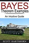Bayes Theorem Examples: An Intuitive...