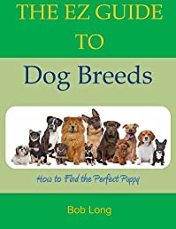 The EZ Guide to Dog Breeds