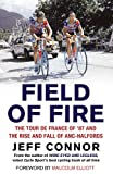 Field of Fire: The Tour de France of '87 and the Rise and Fall of ANC-Halfords
