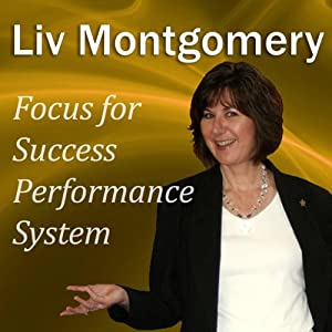 Focus for Success Performance System: Mind Music for Peak Performance | [Liv Montgomery]