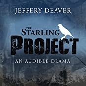 The Starling Project: An Audible Drama | [Jeffery Deaver]