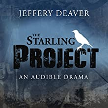The Starling Project: An Audible Drama  by Jeffery Deaver Narrated by Alfred Molina, full cast