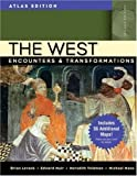 The West: Encounters & Transformations, Atlas Edition, Combined Volume (2nd Edition) (0205556973) by Levack, Brian