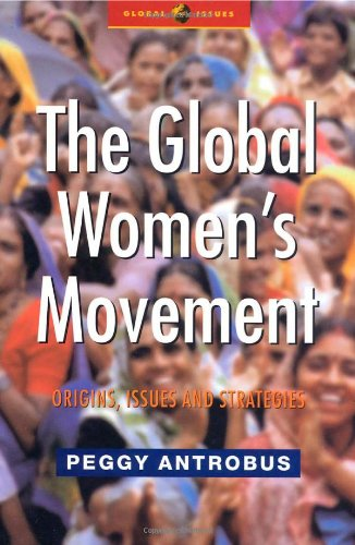 The Global Women's Movement: Origins, Issues and...