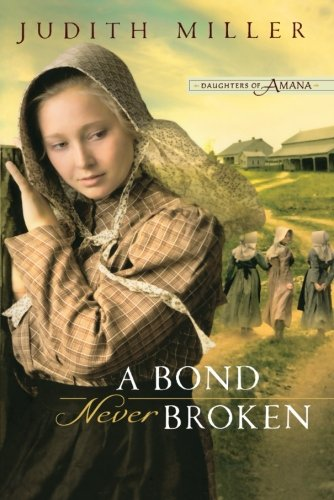 Image of A Bond Never Broken (Daughters of Amana, Book 3)
