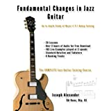 Fundamental Changes in Jazz Guitar - An In Depth Study of Major ii V I Bebop Soloingby Joseph Alexander