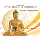 Meeting the Buddhas: Our Closest Friends and Helpers ~ Tharpa Publications