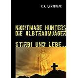 """Stirb! Und lebe...: Nightmare Hunters - Die Albtraumj�gervon """"Claudia Landgrafe"""""""