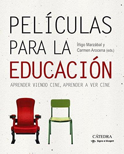 Películas Para La Educación. Aprender Viendo Cine, Aprender A Ver Cine (Signo E Imagen)