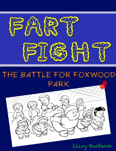 Lizzy Burbank - Fart Fight: The Battle for Foxwoods Park (English Edition)