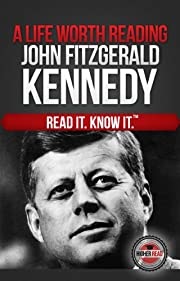 A Life Worth Reading: John Fitzgerald Kennedy