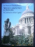 img - for Walks Around London: A Celebration of the Capital by Norrie Ian Bohm Dorothy (1986-04-17) Hardcover book / textbook / text book