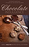 Chocolate Indulgence: Simple Healthy Recipes for All Occasions