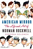img - for American Mirror: The Life and Art of Norman Rockwell book / textbook / text book