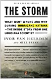 The Storm: What Went Wrong and Why During Hurricane Katrina--the Inside Story from One Loui siana Scientist