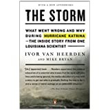 The Storm: What Went Wrong and Why During Hurricane Katrina--the Inside Story from One Louisiana Scientist ~ Ivor Ll Van Heerden