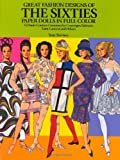 img - for Great Fashion Designs of the Sixties Paper Dolls: 32 Haute Couture Costumes by Courreges, Balmain, Saint-Laurent and Others (Dover Paper Dolls) book / textbook / text book