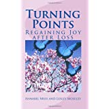 Turning Points: Regaining Joy after Loss ~ Annabel Muis