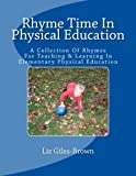 img - for Rhyme Time In Physical Education: A collection of rhymes and poems written for teaching and learning in elementary physical education. book / textbook / text book