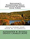 Davenport's Pennsylvania Wills And Estate Planning Legal Forms: Second Edition