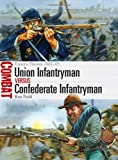 Union Infantryman vs Confederate: Eastern Theater 1861-65 (Combat, Band 2)