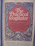 The Practical Cogitator of the Thinkers Anthology