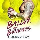 Baller with Benefits Hörbuch von Cherry Kay Gesprochen von: Chantelle Clarke