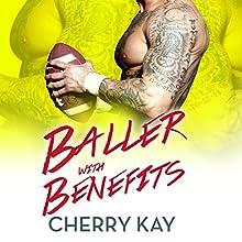 Baller with Benefits | Livre audio Auteur(s) : Cherry Kay Narrateur(s) : Chantelle Clarke