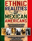 Ethnic Realities of Mexican Americans: From Colonialism to 21st Century Globalization
