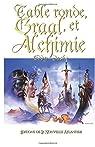 Table Ronde, Graal et Alchimie par Grimault