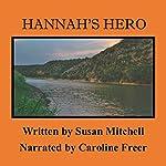 Hannah's Hero | Susan Mitchell