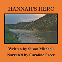 Hannah's Hero Audiobook by Susan Mitchell Narrated by Caroline Freer