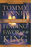 Daily Inspiration for Finding Favor With the King: 91 Devotional Readings (0764203088) by Tenney, Tommy