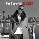 The Essential R. Kelly [Explicit]