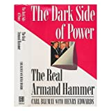 The Dark Side of Power: The Real Armand Hammer ~ Carl Blumay