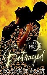 Betrayed- A House of Night Novel