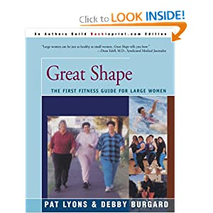 Great Shape: The First Fitness Guide For Large Women Pat Lyons and Deb|||Burgard