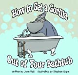 How to Get a Gorilla Out of Your Bathtub
