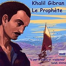 Le Prophète   Livre audio Auteur(s) : Khalil Gibran Narrateur(s) : Salah Stétié