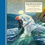 Mermaids: An Anthology: A beautiful i...
