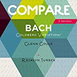 Bach: Goldberg Variations, Glenn Gould vs. Rosalyn Tureck (Compare 2 Versions)